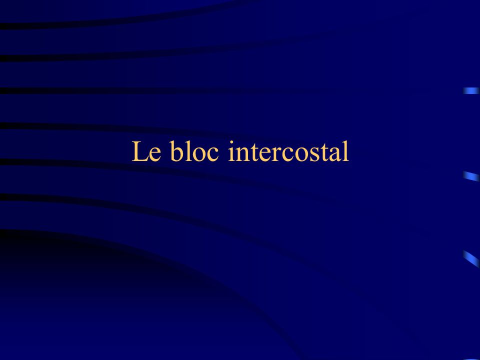 Le bloc intercostal