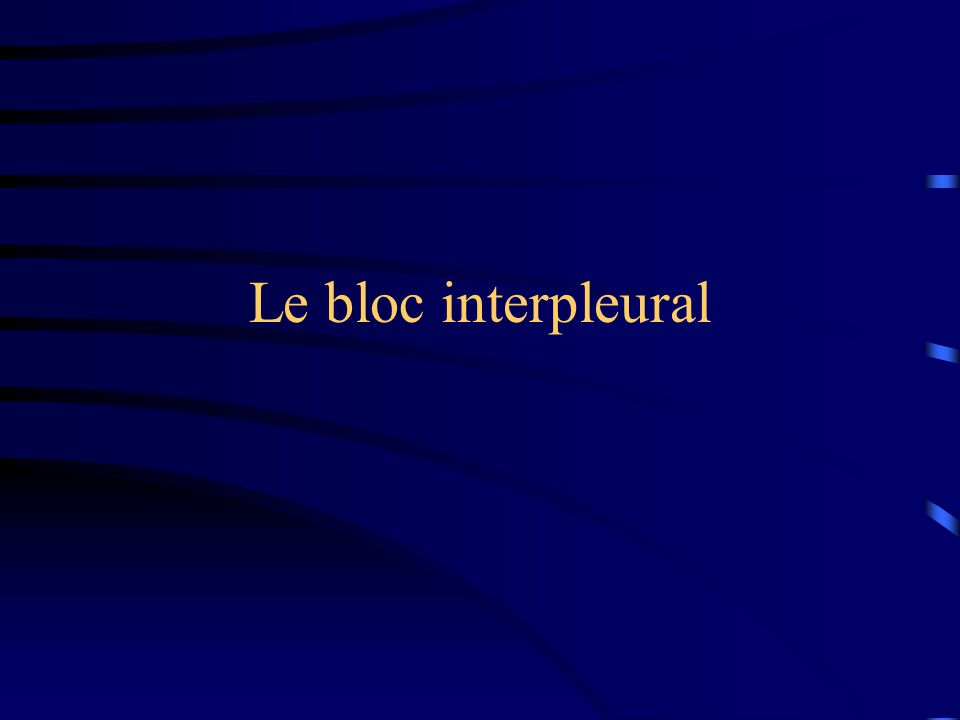 Le bloc interpleural