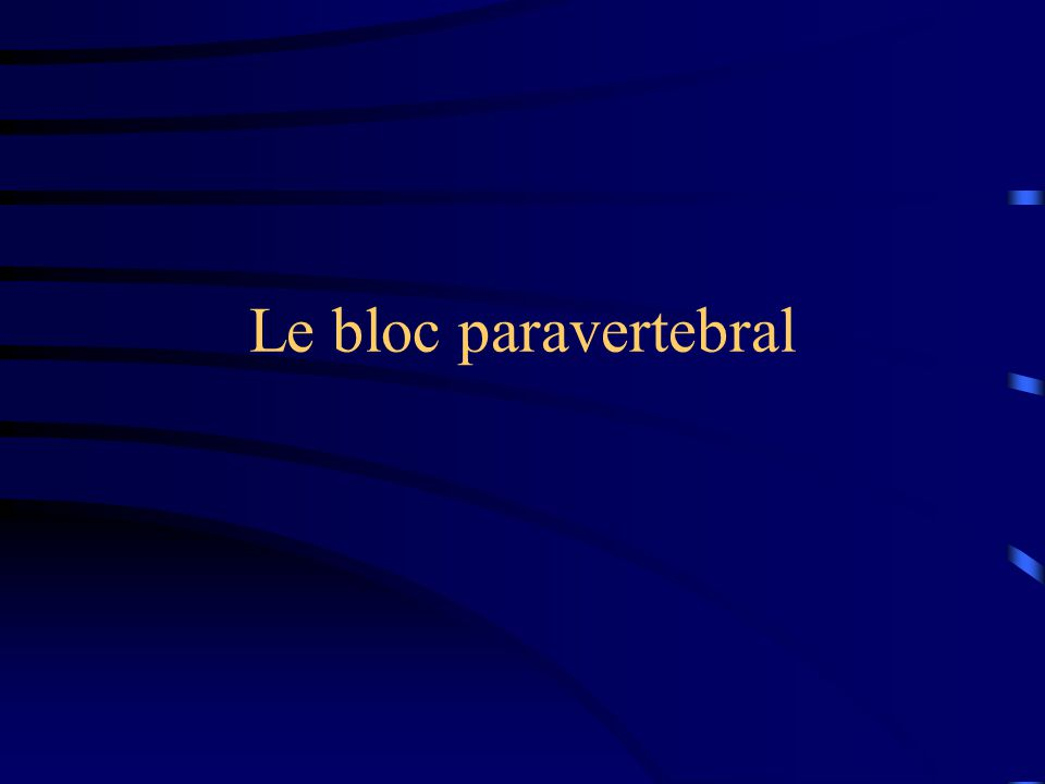 Le bloc paravertebral