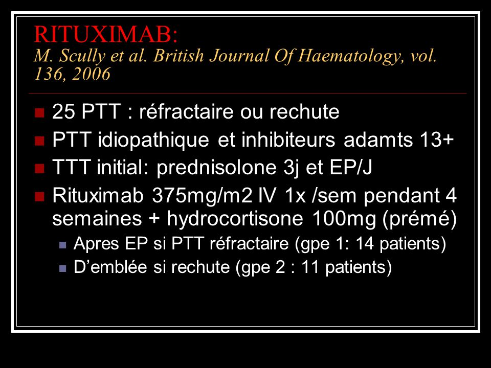 RITUXIMAB: M.Scully et al. British Journal Of Haematology, vol.