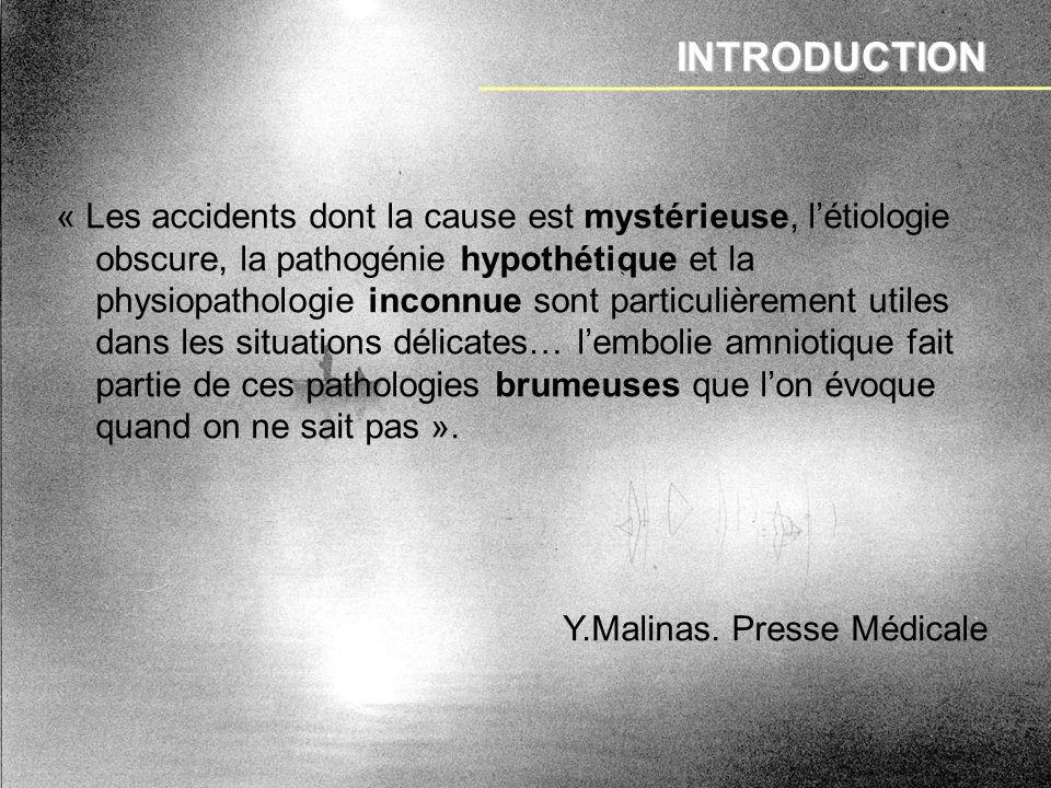 « Les accidents dont la cause est mystérieuse, létiologie obscure, la pathogénie hypothétique et la physiopathologie inconnue sont particulièrement ut