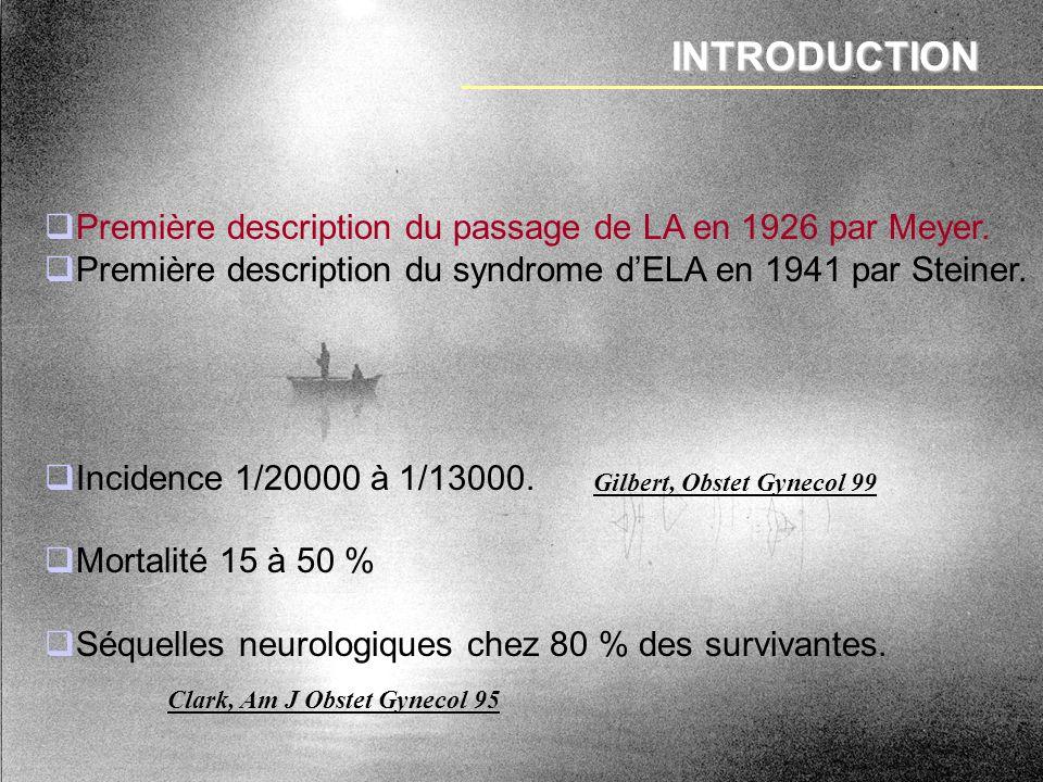 INTRODUCTION Première description du passage de LA en 1926 par Meyer. Première description du syndrome dELA en 1941 par Steiner. Incidence 1/20000 à 1