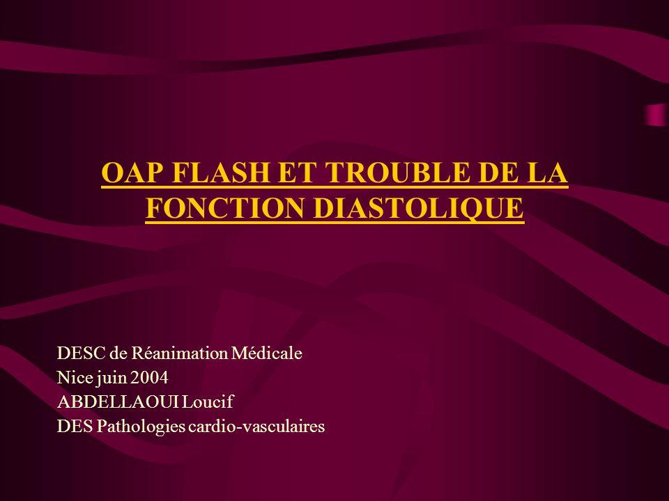 OAP FLASH ET TROUBLE DE LA FONCTION DIASTOLIQUE DESC de Réanimation Médicale Nice juin 2004 ABDELLAOUI Loucif DES Pathologies cardio-vasculaires