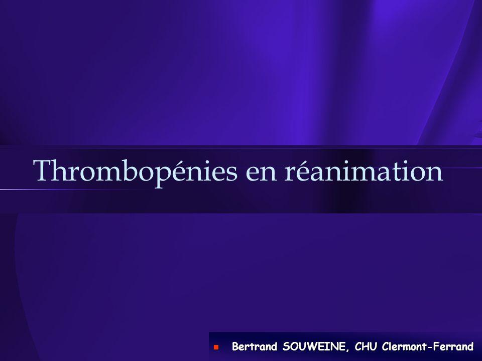 Thrombopénie et Sepsis Thrombopénie = signe précoce dinfection Thrombopénie = signe précoce dinfection Plusieurs mécanismes : Plusieurs mécanismes : –CIVD : endotoxine bactérienne libération de facteur tissulaire activation de la coagulation –Destruction immunologique : anticorps fixés sur les plaquettes agrégation (autoAc.