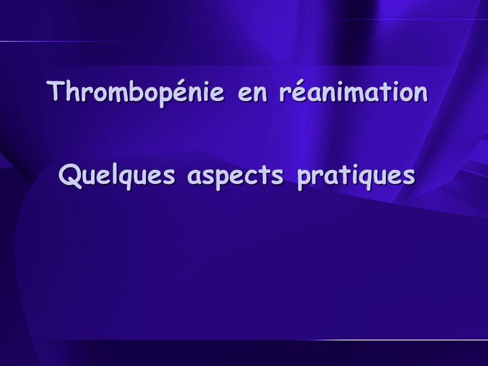Thrombopénie en réanimation Quelques aspects pratiques