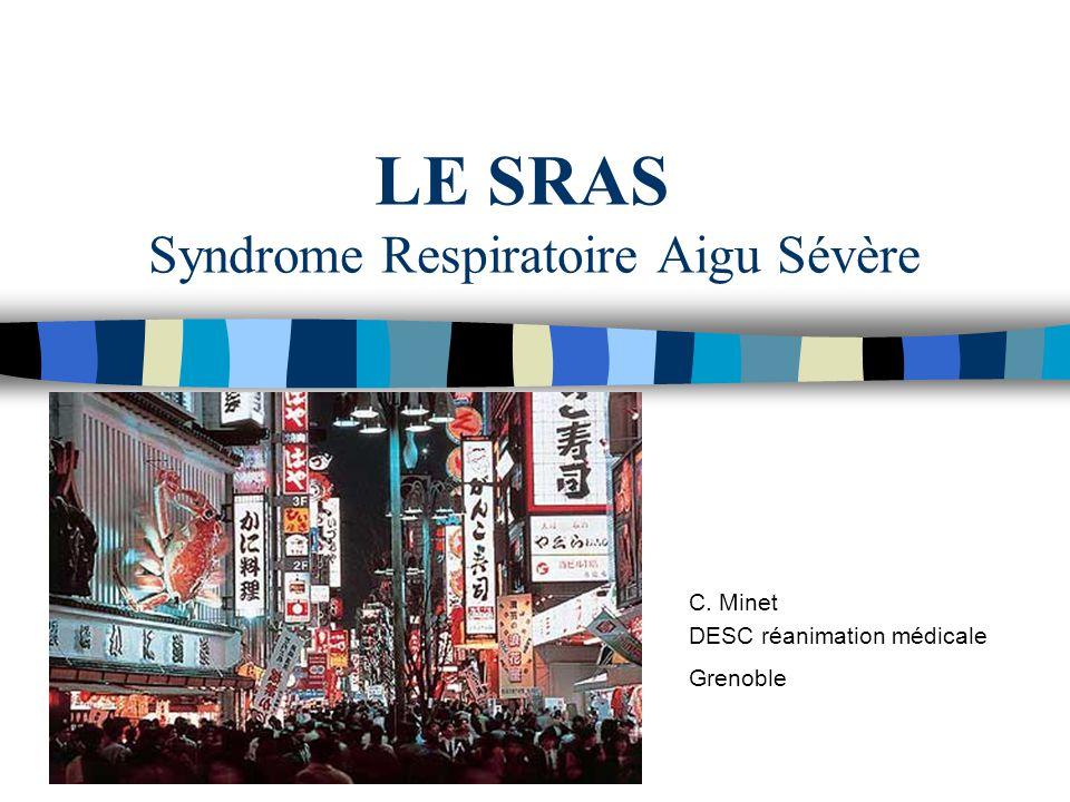 LE SRAS Syndrome Respiratoire Aigu Sévère C. Minet DESC réanimation médicale Grenoble