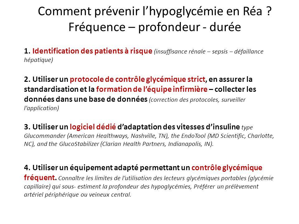 Comment prévenir lhypoglycémie en Réa ? Fréquence – profondeur - durée 4. Utiliser un équipement adapté permettant un contrôle glycémique fréquent. Co