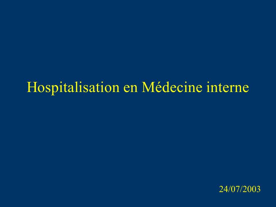 Hospitalisation en Médecine interne 24/07/2003