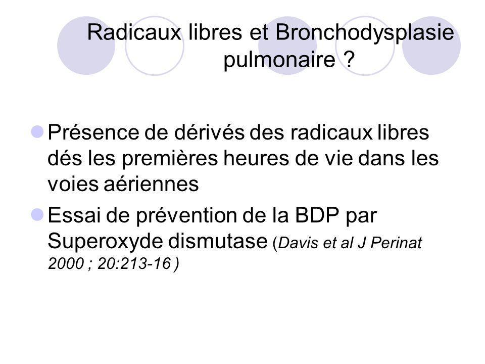 Radicaux libres et Bronchodysplasie pulmonaire ? Présence de dérivés des radicaux libres dés les premières heures de vie dans les voies aériennes Essa