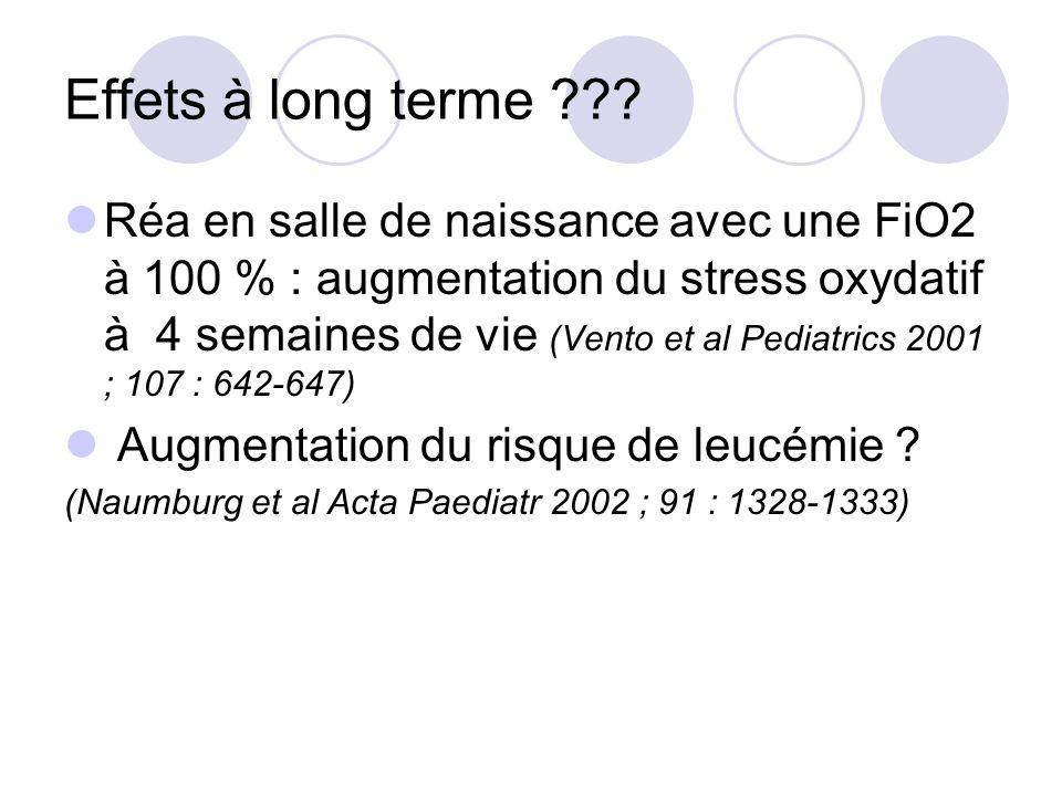 Effets à long terme ??? Réa en salle de naissance avec une FiO2 à 100 % : augmentation du stress oxydatif à 4 semaines de vie (Vento et al Pediatrics