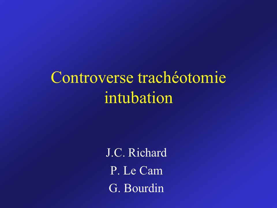 Controverse trachéotomie intubation J.C. Richard P. Le Cam G. Bourdin