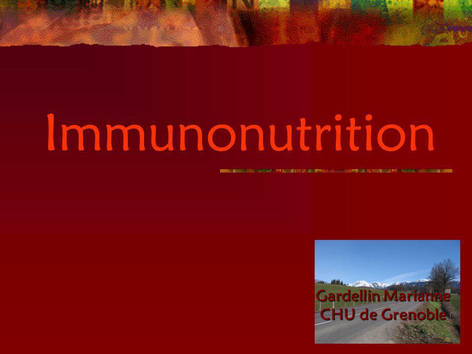 Immunonutrition Gardellin Marianne CHU de Grenoble CHU de Grenoble