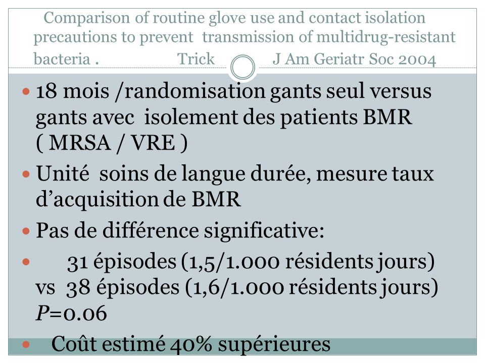 Comparison of routine glove use and contact isolation precautions to prevent transmission of multidrug-resistant bacteria.