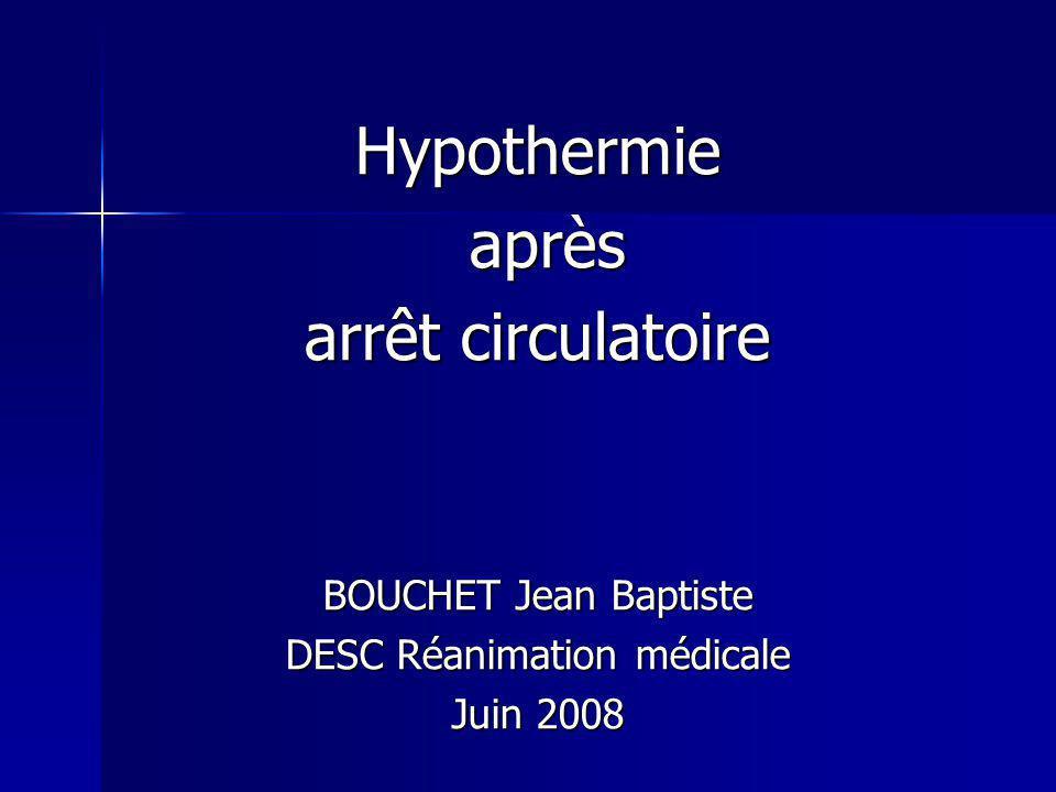 Hypothermie après après arrêt circulatoire BOUCHET Jean Baptiste DESC Réanimation médicale Juin 2008