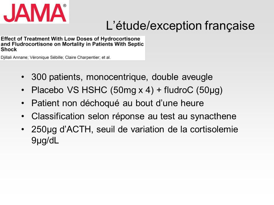 Létude/exception française 300 patients, monocentrique, double aveugle Placebo VS HSHC (50mg x 4) + fludroC (50µg) Patient non déchoqué au bout dune h