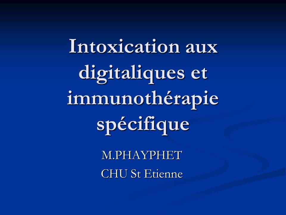 M.PHAYPHET CHU St Etienne Intoxication aux digitaliques et immunothérapie spécifique