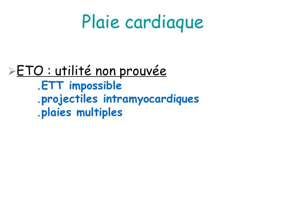 Plaie cardiaque Prise en charge : Patient instable : thoracotomie Tamponnade : sternotomie (stable), fenêtre pleuropéricardique (instable) CEC : rare (coronaire, valve)