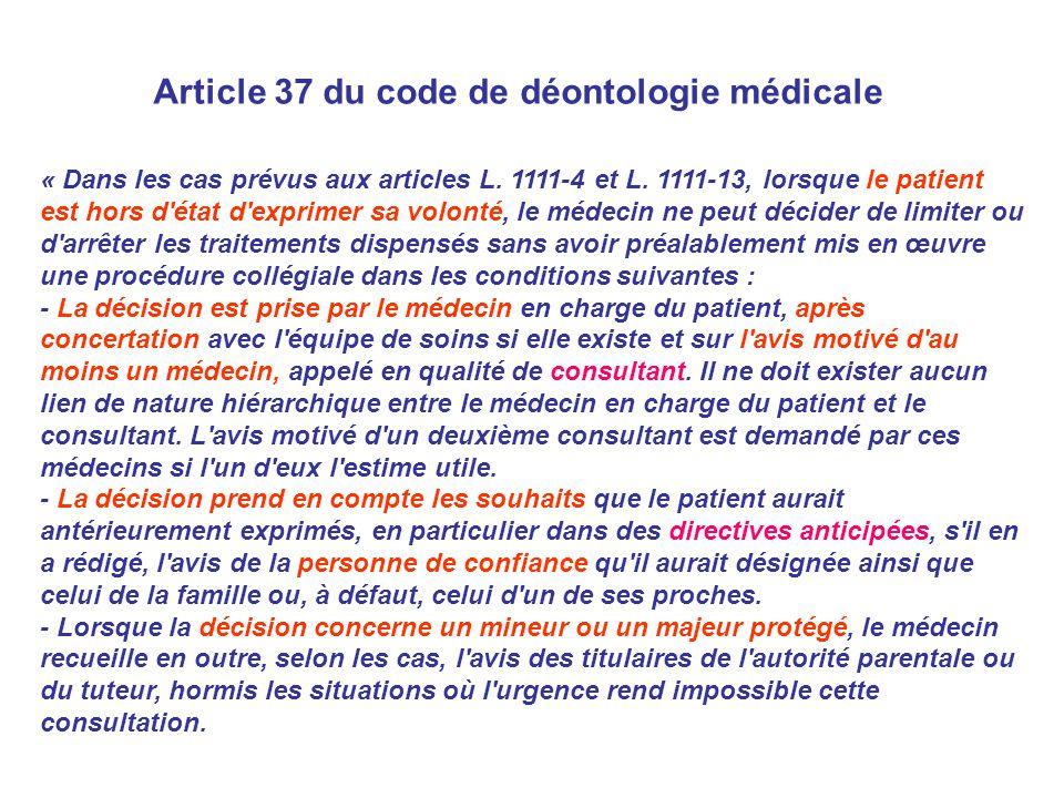 « Dans les cas prévus aux articles L. 1111-4 et L. 1111-13, lorsque le patient est hors d'état d'exprimer sa volonté, le médecin ne peut décider de li