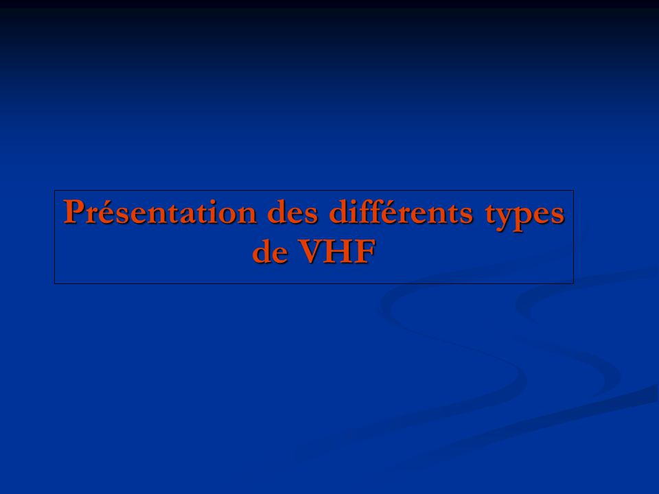 Présentation des différents types de VHF