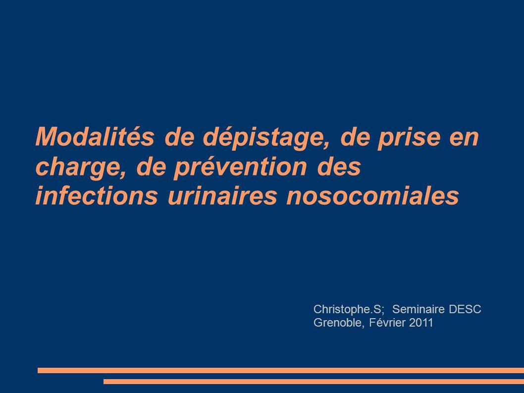 Incidence Infection urinaire nosocomiale: 40% des infections nosocomiales Dans 80% des cas chez des patients porteurs de SAD Incidence journalière porteur SAD 5 à 10% Mortalité induite très faible Augmentation de durée de séjour: 1 jour