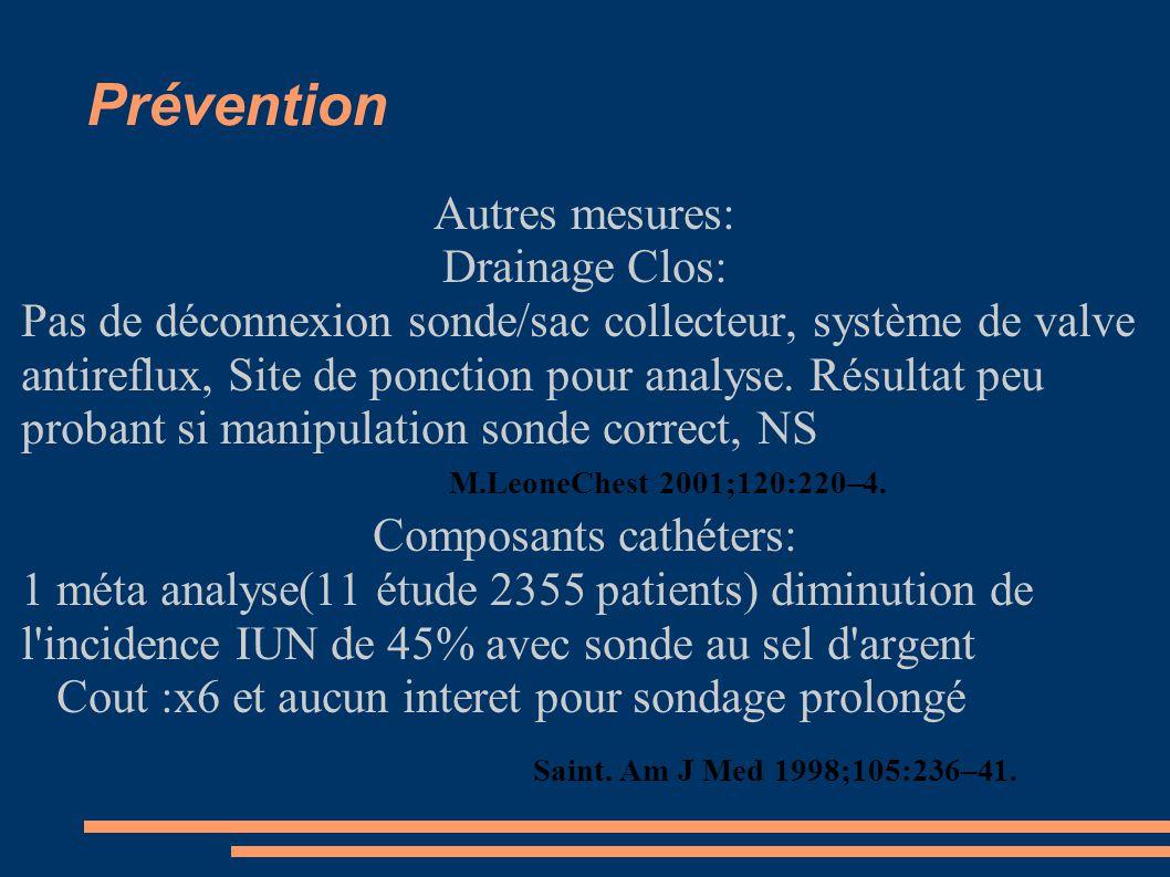 Prévention Autres mesures: Drainage Clos: Pas de déconnexion sonde/sac collecteur, système de valve antireflux, Site de ponction pour analyse. Résulta