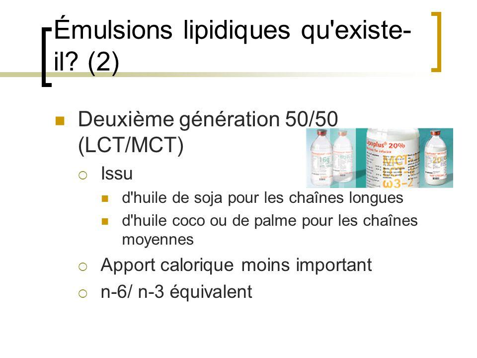 Émulsions lipidiques qu'existe- il? (2) Deuxième génération 50/50 (LCT/MCT) Issu d'huile de soja pour les chaînes longues d'huile coco ou de palme pou