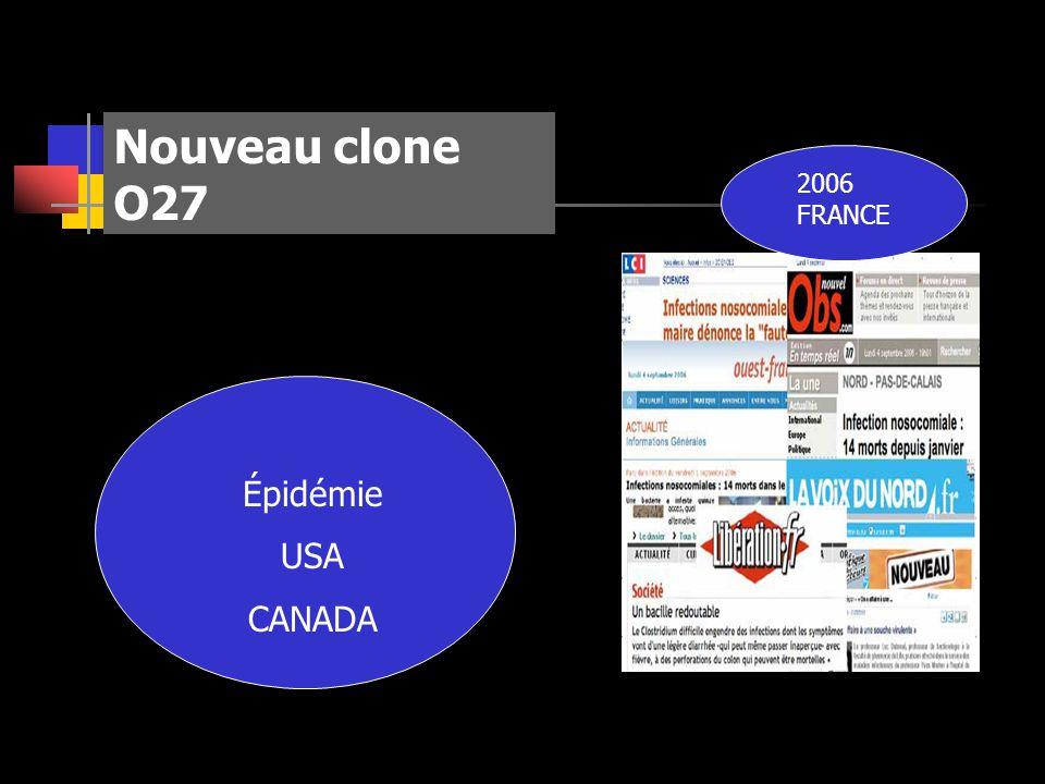 Nouveau clone O27 Épidémie USA CANADA 2006 FRANCE