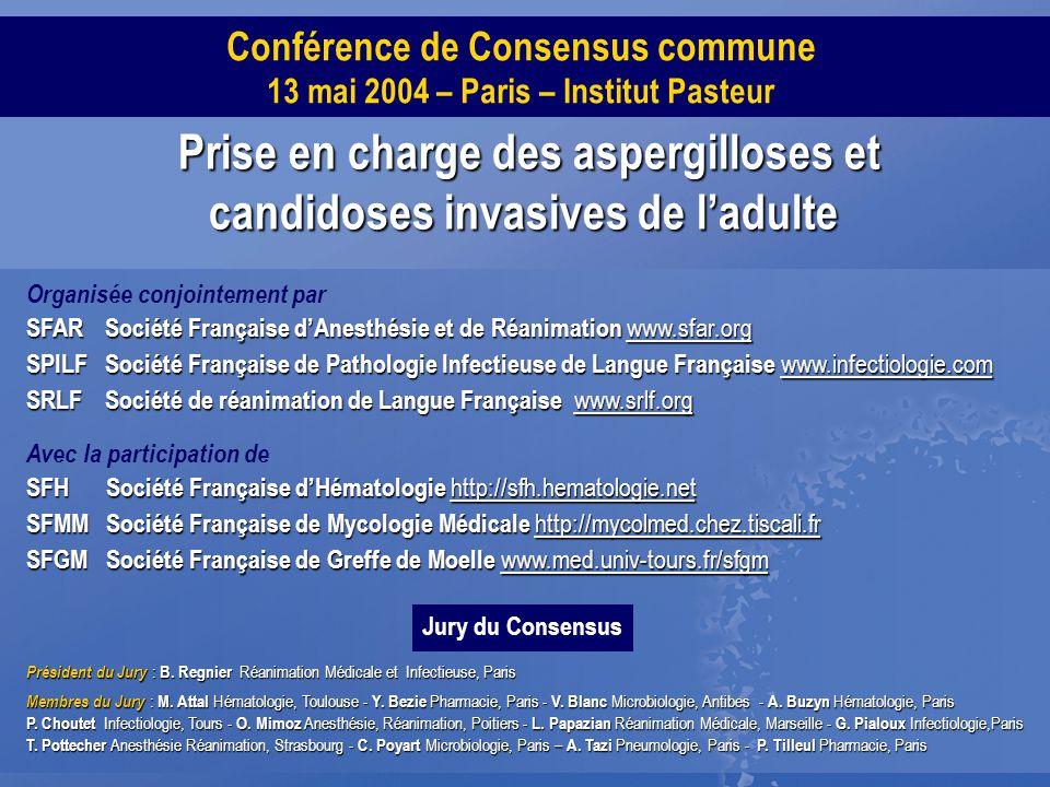 Conférence de Consensus commune 13 mai 2004 – Paris – Institut Pasteur Avec la participation de Président du Jury : B. Regnier Réanimation Médicale et
