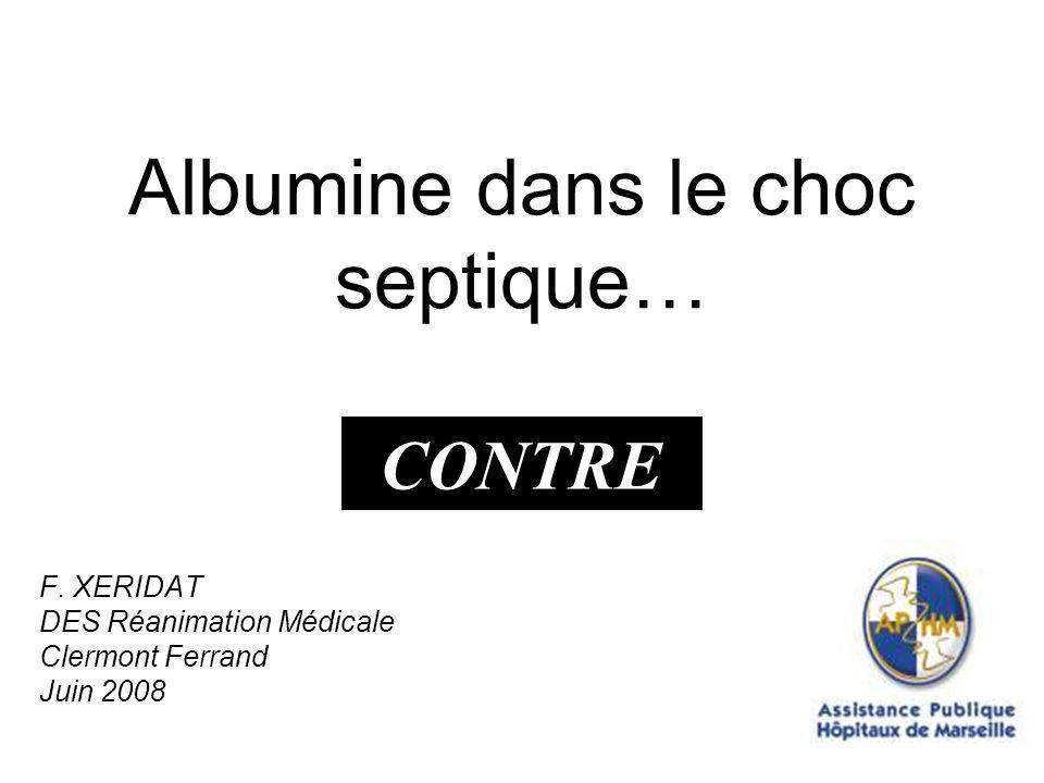 Conclusions sur albumine et sepsis (1) Pas de supériorité démontrée clairement Faut-il un remplissage mixte .
