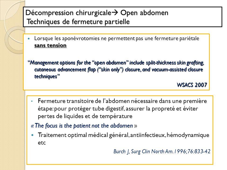 Décompression chirurgicale Open abdomen Techniques de fermeture partielle sans tension Lorsque les aponévrotomies ne permettent pas une fermeture pari