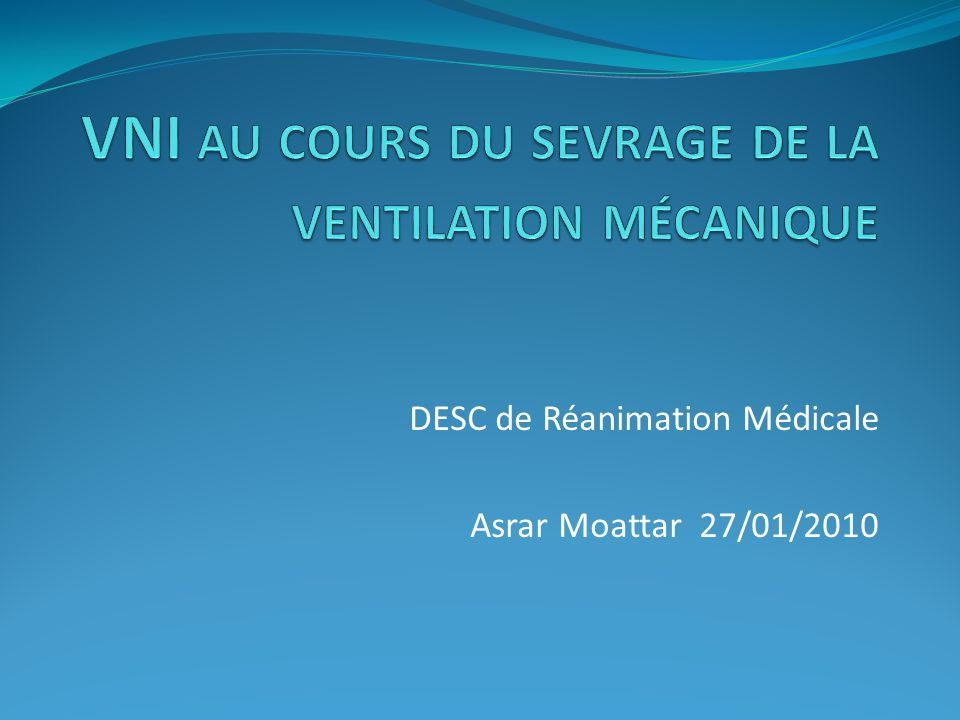 DESC de Réanimation Médicale Asrar Moattar 27/01/2010