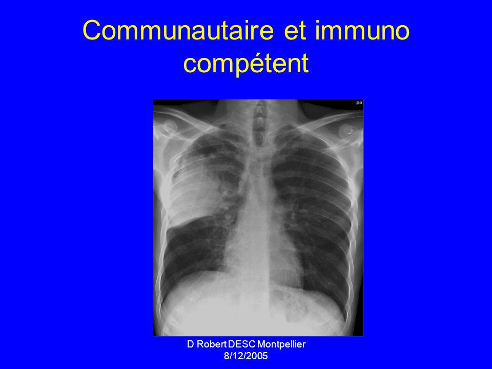 D Robert DESC Montpellier 8/12/2005 Communautaire et immuno compétent