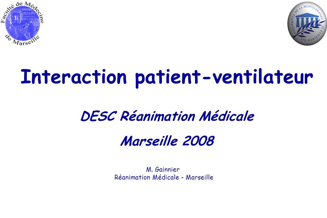 Interaction patient-ventilateur DESC Réanimation Médicale Marseille 2008 M.
