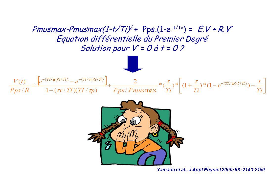 Pmusmax-Pmusmax(1-t/Ti) 2 + Pps.(1-e -t/tv ) = E.V + R.V Equation différentielle du Premier Degré Solution pour V = 0 à t = 0 .