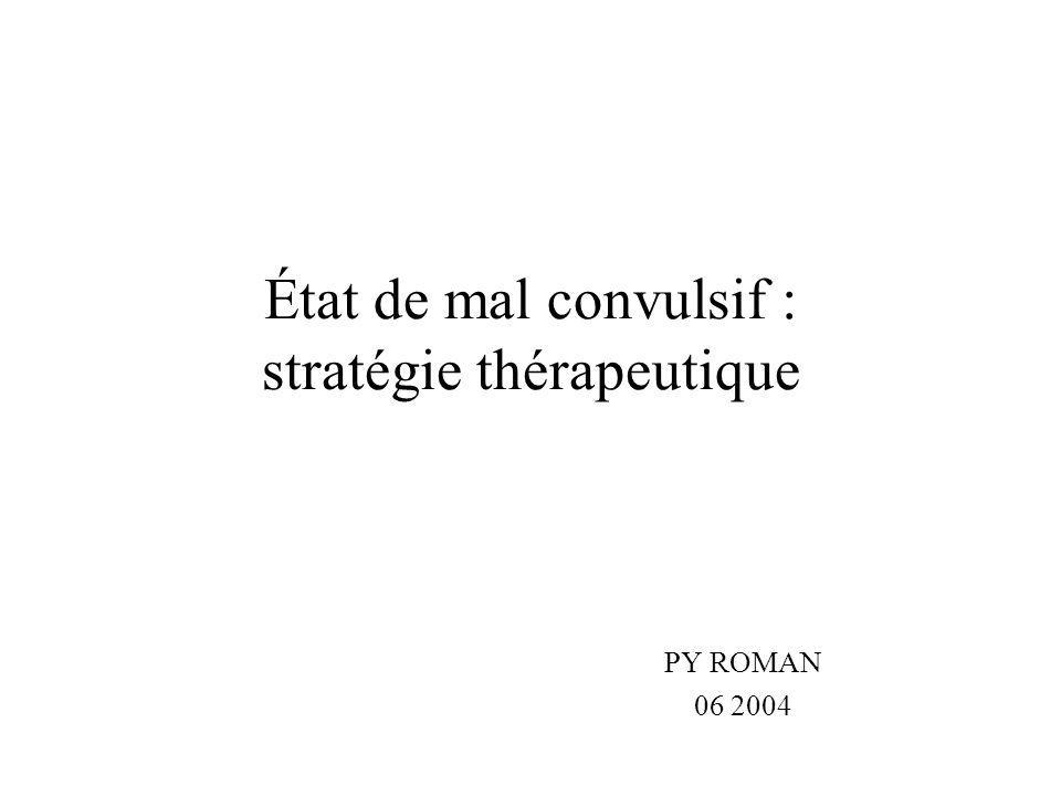 État de mal convulsif : stratégie thérapeutique PY ROMAN 06 2004