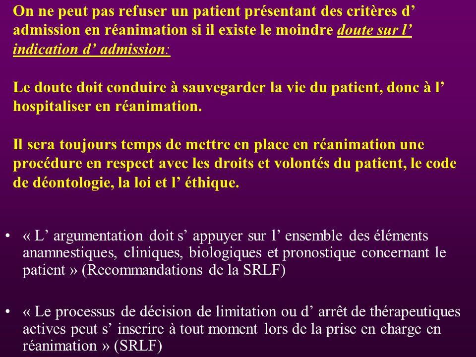 On ne peut pas refuser un patient présentant des critères d admission en réanimation si il existe le moindre doute sur l indication d admission: Le do