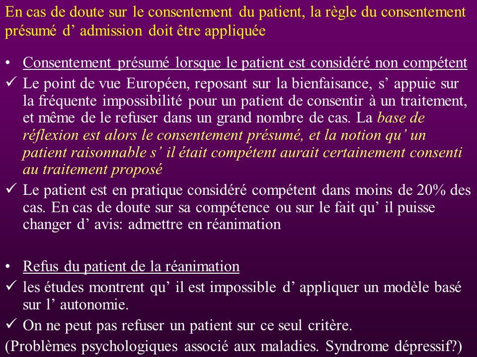 En cas de doute sur le consentement du patient, la règle du consentement présumé d admission doit être appliquée Consentement présumé lorsque le patie