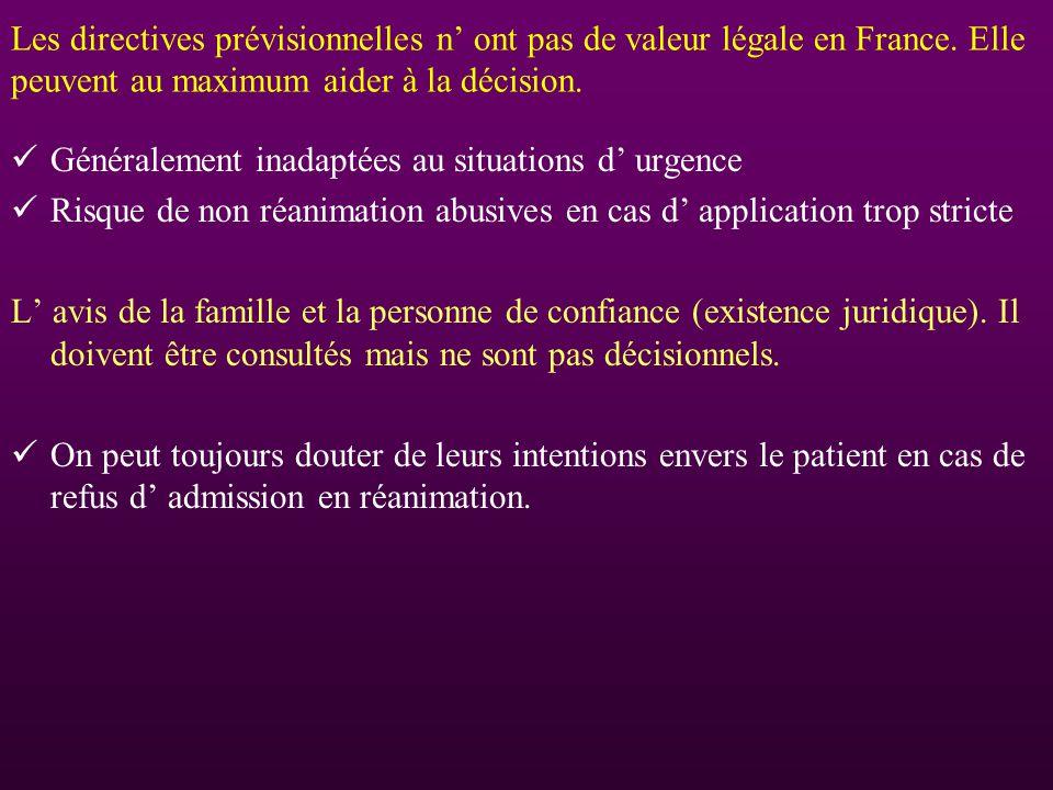 Les directives prévisionnelles n ont pas de valeur légale en France. Elle peuvent au maximum aider à la décision. Généralement inadaptées au situation