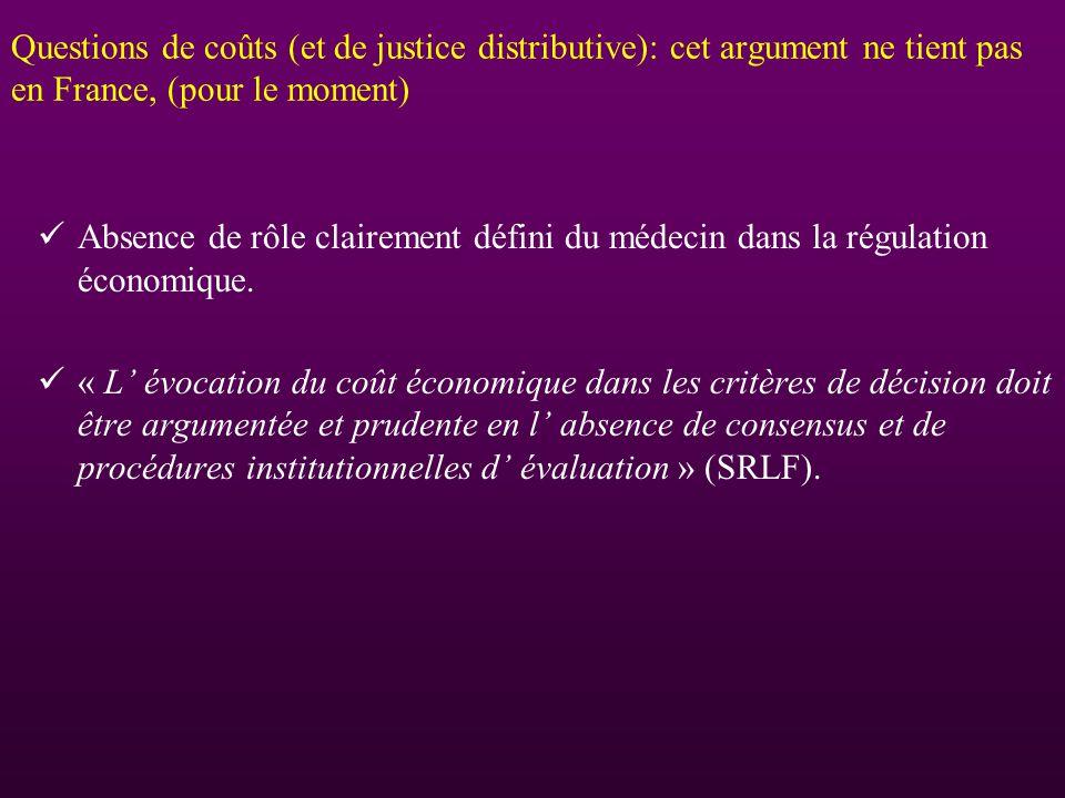 Questions de coûts (et de justice distributive): cet argument ne tient pas en France, (pour le moment) Absence de rôle clairement défini du médecin da