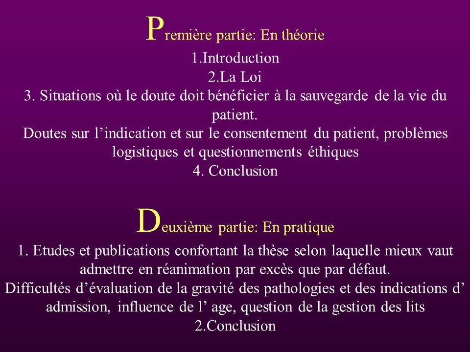 P remière partie: En théorie 1.Introduction 2.La Loi 3. Situations où le doute doit bénéficier à la sauvegarde de la vie du patient. Doutes sur lindic