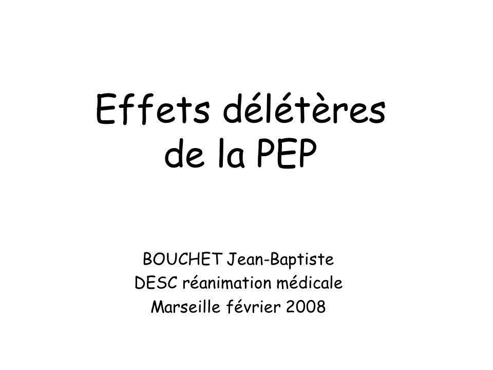 Effets délétères de la PEP BOUCHET Jean-Baptiste DESC réanimation médicale Marseille février 2008