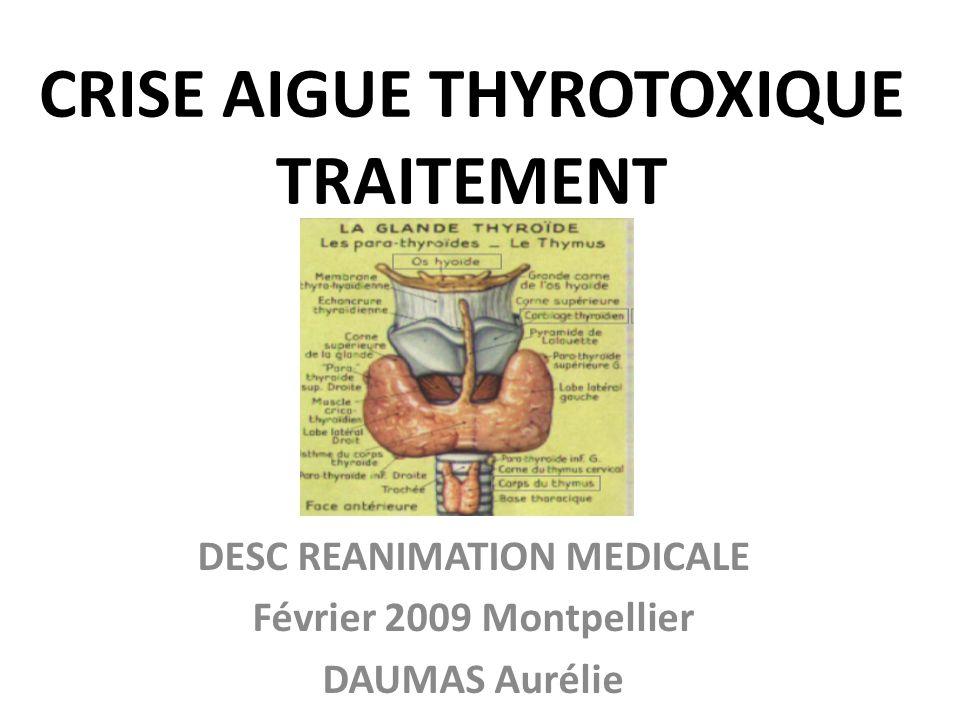 INTRODUCTION Crise aigue thyrotoxique : Forme de thyrotoxicose mettant en jeu le pronostic vital Aucun critère clinique ou biologique spécifique Orage thyroïdien / Mode de révélation Urgence rare diagnostique et thérapeutique Mortalité estimée 15%