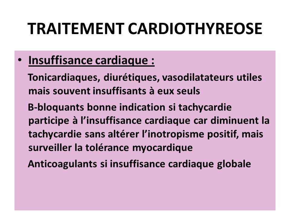 Insuffisance cardiaque : Tonicardiaques, diurétiques, vasodilatateurs utiles mais souvent insuffisants à eux seuls B-bloquants bonne indication si tac