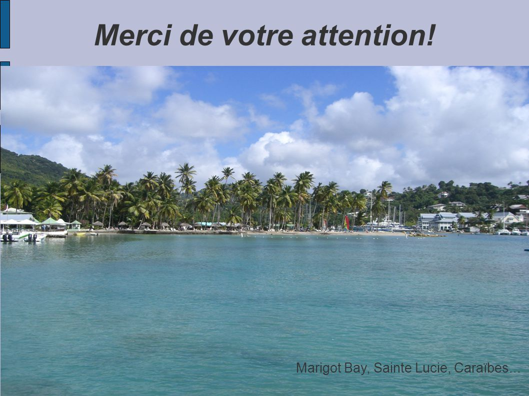 Merci de votre attention! Marigot Bay, Sainte Lucie, Caraïbes...