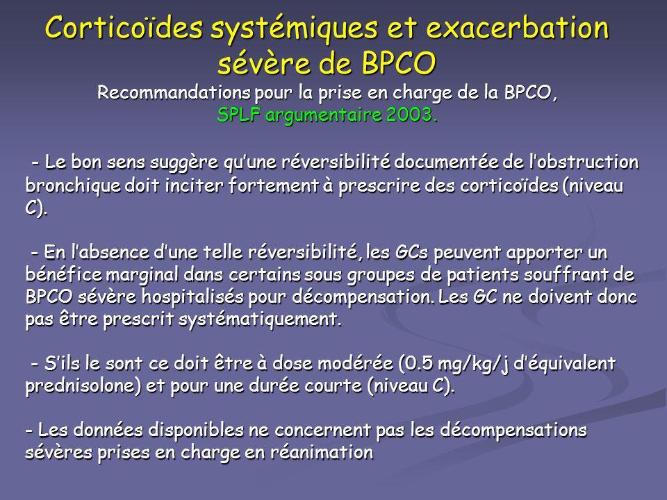 Corticoïdes systémiques et exacerbation sévère de BPCO Recommandations pour la prise en charge de la BPCO, SPLF argumentaire 2003. - Le bon sens suggè