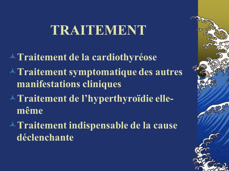 TRAITEMENT Traitement de la cardiothyréose Traitement symptomatique des autres manifestations cliniques Traitement de lhyperthyroïdie elle- même Trait