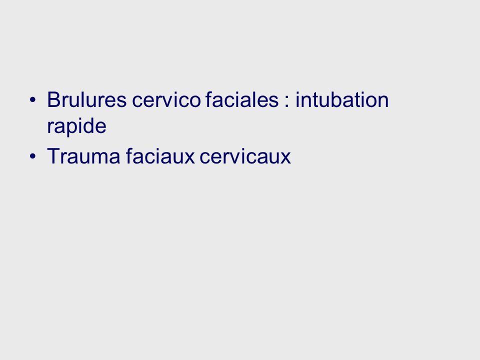 Brulures cervico faciales : intubation rapide Trauma faciaux cervicaux
