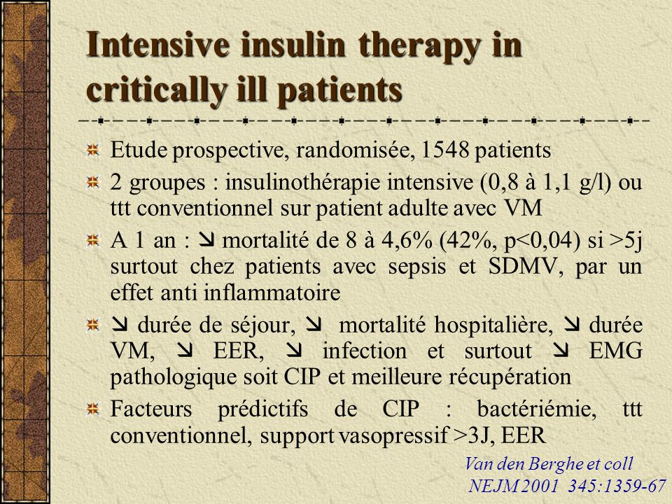 Intensive insulin therapy in critically ill patients Van den Berghe et coll NEJM 2001 345:1359-67