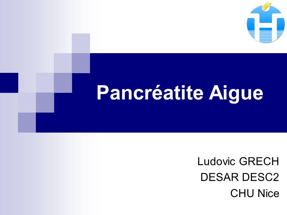 Pancréatite Aigue Ludovic GRECH DESAR DESC2 CHU Nice
