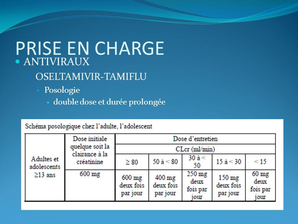 PRISE EN CHARGE ANTIVIRAUX OSELTAMIVIR-TAMIFLU Posologie double dose et durée prolongée